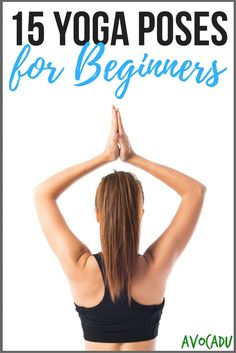 15 Basic Yoga Poses Any Beginner Can Do! Interested in trying out yoga? These 15 basic yoga poses are perfect to start with. Yoga Poses For Men, Basic Yoga Poses, Cool Yoga Poses, Yoga For Men, Vinyasa Yoga, Bikram Yoga, Iyengar Yoga, Ashtanga Yoga, Yoga Fitness