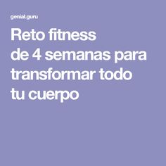 Reto fitness de 4 semanas para transformar todo tu cuerpo