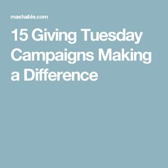 15 Giving Tuesday Campaigns Making a Difference