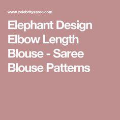 Elephant Design Elbow Length Blouse - Saree Blouse Patterns