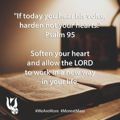 """""""If today you her his voice, harden not your hearts."""" (Psalm 95) - Meme by St. Thomas More Newman Center, the Catholic campus ministry served by the Paulist Fathers at Ohio State in Columbus, OH."""