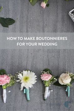 Anyone can learn how to make a boutonniere. Follow this simple  DIY formula for crafting some simple mini-bouquets for your wedding day.