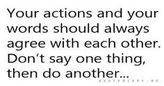 Image result for your words don't match your actions