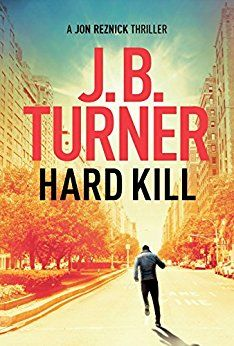 Hard Kill (Jon Reznick Thriller Series Book 2) by [Turner, J. B.]