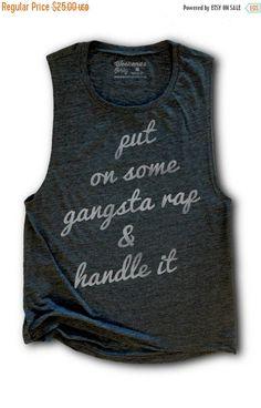 3e01d77c908963 Gangsta Rap Shirt - Womens Work Out Tank - Flowy Tank Top - Hip Hop Shirt -  Funny Tank Tops - Put On Some Gangsta Rap   Hand
