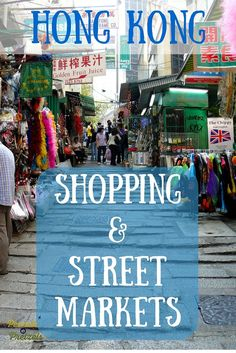 Shopping & Street Markets in Hong Kong, China. What you need to know by @Peanuts or Pretzels Travel Blog