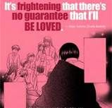 Fruits Basket quotes - It is very scary to think that no one loves you, but you have to keep searching for the one person who will want to stay by your side forever.