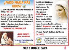 """LA CITA BÍBLICA QUE MÁS HACE CONFUNDIR Y DUDAR: """"Mc 6,3""""  Mc 6, 3: ¿No es éste el carpintero, el hijo de María y hermano de Santiago, José, Judas y Simón? ¿Y no están sus hermanas aquí nosotros?"""" Y se escandalizaban a causa de él.  DICEN: """"a Santiago, José, Simón, Judas,…  los parió la Virgen María"""" …Y DICEN QUE LOS ENGENDRÓ JOSÉ"""