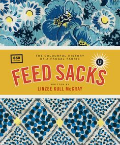 Code: ISBN: 9781683560425 Author: Linzee Kull McCray Feed sacks are the perfect example of a utilitarian product turned into something beautiful. Author Linzee Kull McCray explores the history of the humble feed sack, from a plain cotton sack to ex