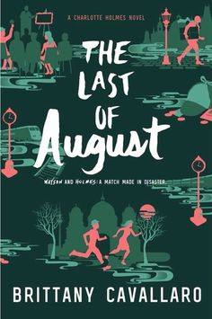 The Last of August by Brittany Cavallaro is the second book of her Charlotte Holmes series. Watson and Holmes: A match made in disaster. Book Quotes Love, Love Book, Ya Books, Good Books, Books To Read, Teen Books, Amazing Books, Berlin, What To Read