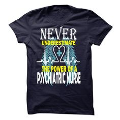 The Power Of A Psychiatric Nurse T Shirt