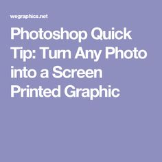 Photoshop Quick Tip: Turn Any Photo into a Screen Printed Graphic