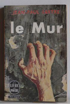 Le mur, Jean Paul Sartre, Le livre de poche, Paris, 1965.