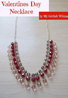 Valentine's Day Drop Necklace Tutorial  By My Girlish Whims  This would be amazing in three shades of the same color