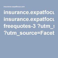 Insuranceexpatfocus Freequotes 3 Utm SourceFacebookutm MediumSocial Advutm Campaign