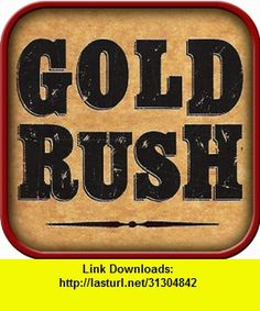 GOLD RUSH!, iphone, ipad, ipod touch, itouch, itunes, appstore, torrent, downloads, rapidshare, megaupload, fileserve