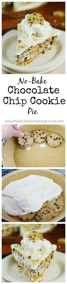 No-Bake Chocolate Chip Cookie Pie ~ four simple ingredients come together to create one delicious pie. And you won't believe how easy it is! www.thekitchenismyplayground.com