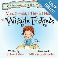 """""""Mrs. Gorski, I Think I Have the Wiggle Fidgets"""" by Barbara Gesham  - From the Adventures of Everyday Geniuses Series: """"Katie's dad can't spell. Max can't work under time pressure. Carolyn may never master cursive writing and David wiggles. They are typical of many students who struggle with some aspect of school. They are also lucky because each of them finds understanding or acceptance of their particular learning profiles."""") ($4.50 on Kindle, $15 in hardback)"""