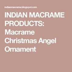 INDIAN MACRAME PRODUCTS: Macrame Christmas Angel Ornament