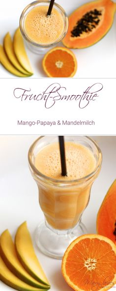 Rezept: Frucht-Smoothie mit Mango-Papaya & Mandelmilch [vegan]