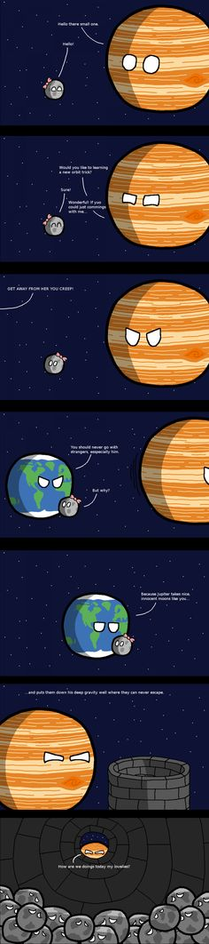 Lol get it? Cause Jupiter have several moons