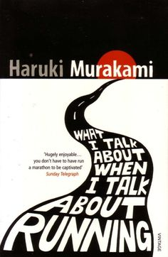 What I Talk About When I Talk About Running by Haruki Murakami | 22 Books Every Twentysomething Guy Needs To Read