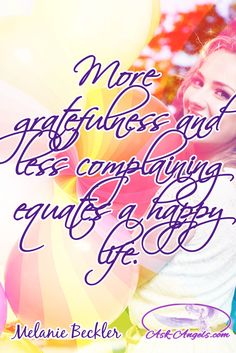 More gratefulness and less complaining equates a happy life. Change Quotes, Love Quotes, Inspirational Quotes, Happy Quotes, Happy Life, Awakening, Grateful, Encouragement, Healing