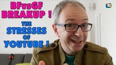 BFvsGF Breakup • The Stresses of YouTube #BFvsGF