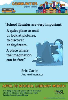 """Reason """"School libraries are very important. A quiet place to read or look at pictures, to discover or daydream. A place where the imagination can be free. Library Themes, Library Displays, Library Ideas, Ya Books, Books To Read, Teacher Librarian, School Libraries, Daily Facts, Reading Quotes"""