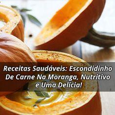 Receitas Saudáveis: Escondidinho De Carne Na Moranga, Nutritivo e Uma Delícia!   ➡️ https://segredodefinicaomuscular.com/receitas-saudaveis-escondidinho-de-carne-na-moranga-nutritivo-e-uma-delicia/  Se gostar da receita compartilhe com seus amigos :)  #escondidinho #receitasfit #receitas #recipes  #fit #receitafit #AlimentaçãoSaudável #EstiloDeVidaFitness #ComoDefinirCorpo #SegredoDefiniçãoMuscular