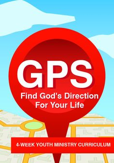 GPS 4-Week Youth Ministry Curriculum