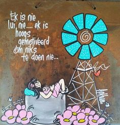 Luiaard... - deur Anthea Art __[AntheaKlopper/FB] #Afrikaans #windpomp  #lazy Teddy Beer, Scrapbook Titles, Scrapbooking, Rain Quotes, Afrikaanse Quotes, Lazy, Vinyl Quotes, Painting Quotes, Special Quotes