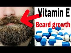 How to select vitamin E capsule for hair, beard, moustache growth faster...