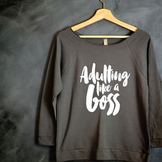 Adulting Like a Boss Shirt, Trendy Shirt, Tumblr Shirt, Boss Babe, Adulting is Hard, Birthday Girl Shirt, I Can't Adult Today, Boss Lady by HelloHandpressed on Etsy https://www.etsy.com/listing/480841885/adulting-like-a-boss-shirt-trendy-shirt