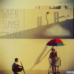 When Summer Ends by Dusty Chucks (Free Mixtape)