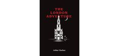 The London Adventure by Arthur Machen