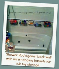 Bathtub Toy Storage : Place a spring-loaded shower rod against the back wall of your tub, with wire baskets hanging on shower curtain hooks to organize all those bath toys. I think any sort of basket would work, either wire or plastic baskets.