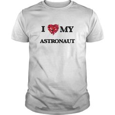 (Tshirt Perfect Deals) I love my Astronaut Shirts of month Hoodies Tee Shirts