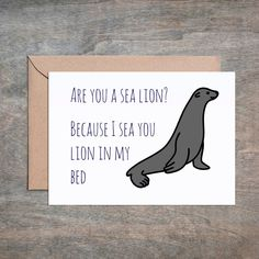 Are You a Sea Lion Card. Funny Anniversary card. Anniversary card. Happy Anniversary card. Funny Valentine's Day card. Husband birthday card. Funny birthday cards for men. Funny birthday card husband.