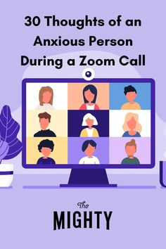 30 Thoughts of an Anxious Person During a Zoom Call | The Mighty #anxiety #mentalhealth #zoom