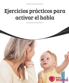 Ejercicios prácticos para activar el habla Ser astutos y ponernos a realizar ejercicios prácticos para activar el habla en nuestro bebé, es una opción para hacer más corta la espera.