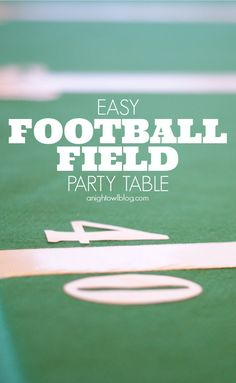Easy Football Field Party Table! All you need is felt, tape and some vinyl lettering; see more at anightowlblog.com | #superbowl #football #party