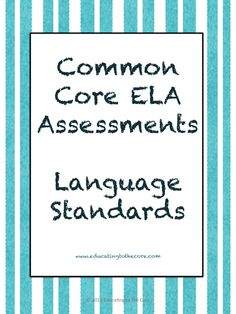 Language Assessments for the Common Core.