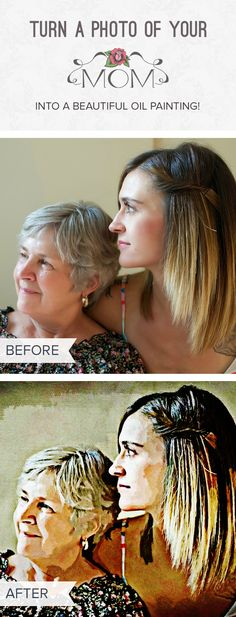 Here's a Mother's Day DIY gift idea: Turn a photo of you and your mom into a beautiful oil painting in less than 5 mins!