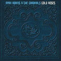 Ryan Adams and the Cardinals - Cold Roses