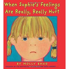 When Sophie's Feelings Get Really, Really Hurt