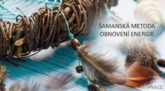 Šamanská metoda obnovení energie | AstroPlus.cz Hair Styles, Beauty, Feng Shui, Relax, Angel, San, Lifestyle, House, Decor