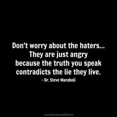 Don't worry about the haters ...