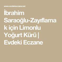 İbrahim Saraoğlu-Zayıflamak için Limonlu Yoğurt Kürü | Evdeki Eczane