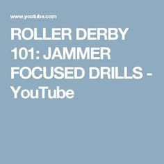 ROLLER DERBY 101: JAMMER FOCUSED DRILLS - YouTube